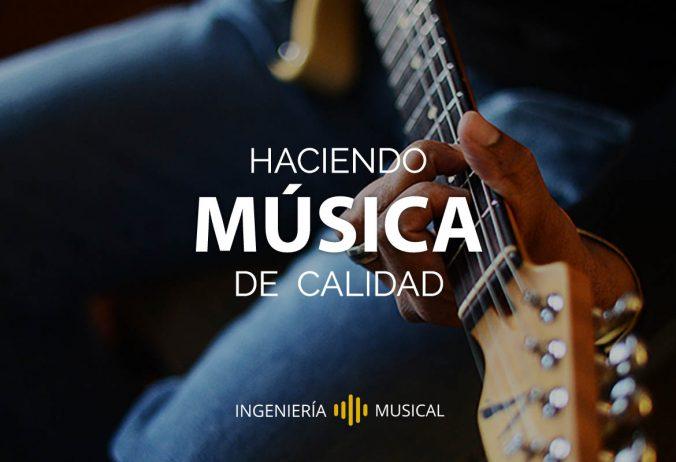 musica de calidad post ingenieria musical